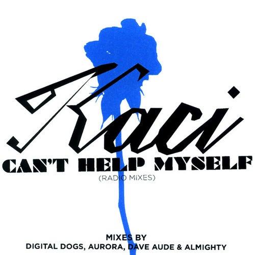 Can't Help Myself (The Radio Edits) by Kaci