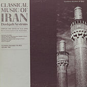 Classical Music of Iran, Vol. 2: The Dastgah Systems de Various Artists