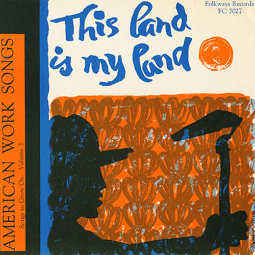 Songs to Grow On, Vol. 3: This Land is My Land by Various Artists