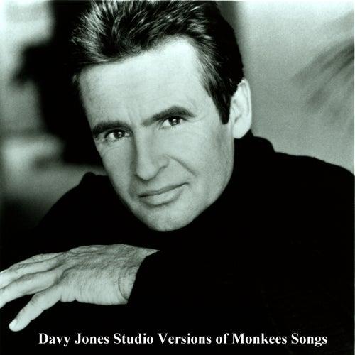 Studio Versions Of Monkees Songs by Davy Jones