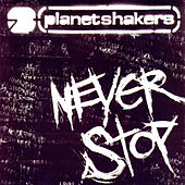 Never Stop by Planetshakers