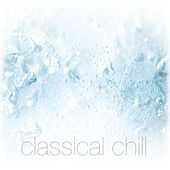 Classical Chill de Various Artists