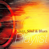 Jazz, Soul and Blues Playlist de Various Artists