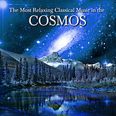 The Most Relaxing Classical Music In The Cosmos de Various Artists
