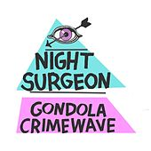 Gondola Crimewave EP by Night Surgeon