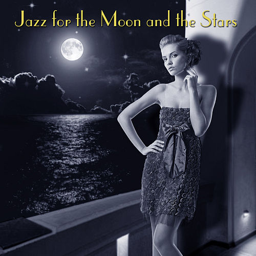 Jazz For The Moon And The Stars by Various Artists