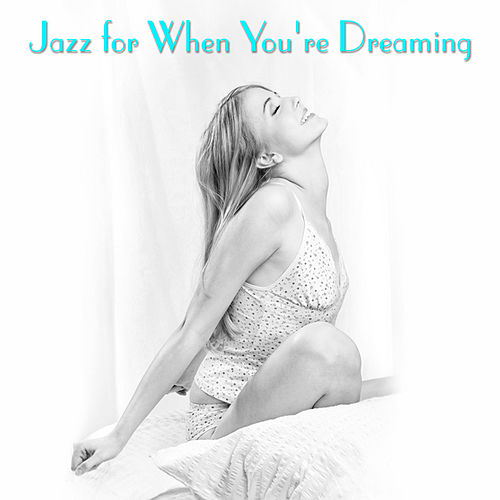 Jazz For When You're Dreaming by Various Artists