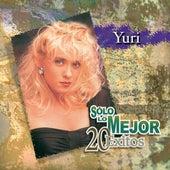 Solo Lo Mejor - 20 Exitos by Yuri