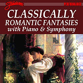 Classically Romantic Fantasies with Piano and Symphony by Various Artists