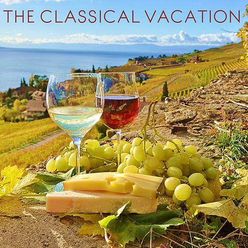 The Classical Vacation: Soothing Classical Music for Rest and Relaxation Including Fur Elise, Clair de lune, Swan Lake, and More! by Various Artists
