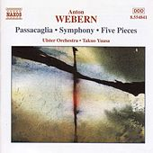 Webern: Passacaglia / Symphony / Five Pieces by Anton Webern