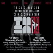 2014 Texas Music Educators Association (TMEA): All-State Women's Choir & All-State Men's Choir [Live] by Various Artists
