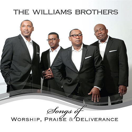 Songs of Worship, Praise & Deliverance by The Williams Brothers