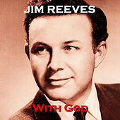 With God by Jim Reeves