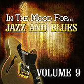 In the Mood For… Jazz and Blues, Vol. 9 by Various Artists