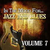 In the Mood For… Jazz and Blues, Vol. 7 de Various Artists