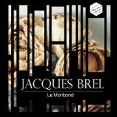 Le moribond von Jacques Brel