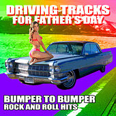 Driving Tracks for Father's Day - Bumper to Bumper, Rock and Roll Hits von Various Artists
