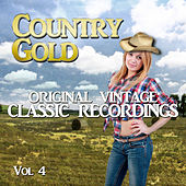 Country Gold - Original Vintage Classic Recordings, Vol. 4 by Various Artists