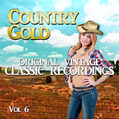 Country Gold - Original Vintage Classic Recordings, Vol. 6 by Various Artists