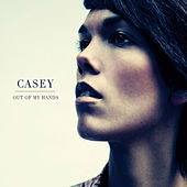 Out Of My Hands by Casey