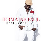 Next to You by Jermaine Paul