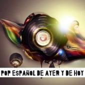 Pop Español de Ayer y de Hoy von Various Artists