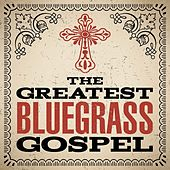 The Greatest Bluegrass Gospel by Various Artists