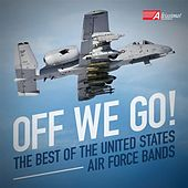 Off We Go! (The Best of the United States Air Force Bands) de Various Artists