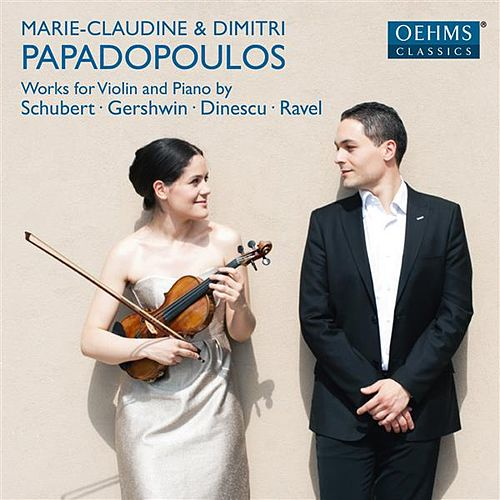 Schubert, Gerschwin, Dinescu & Ravel: Works for Violin & Piano by Marie-Claudine Papadopoulos
