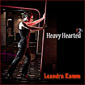 Heavy Hearted by Leandra Ramm