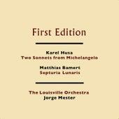 Karel Husa: Two Sonnets from Michelangelo - Matthias Bamert: Septuria Lunaris by Louisville Orchestra