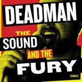 The Sound and the Fury von Deadman