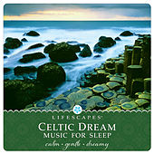 Celtic Dream: Music for Sleep by Bruce Kurnow