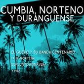 Cumbia, Norteno y Duranguense - El Guero y Su Banda Centenario, La Fe Nortena, Conjunto Primavera y Mas de Various Artists