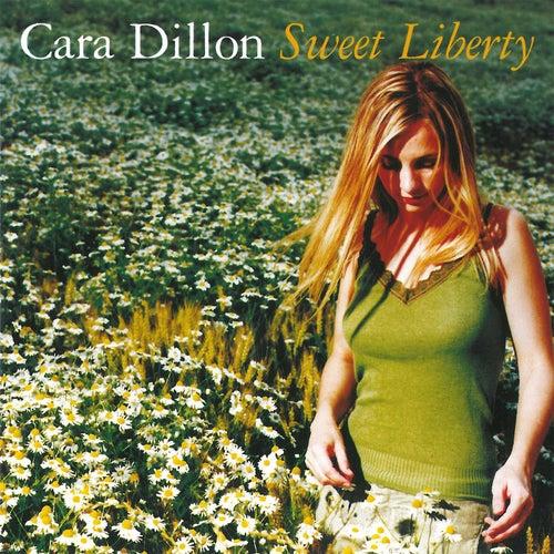 Sweet Liberty by Cara Dillon