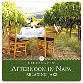 Afternoon in Napa: Relaxing Jazz by Wayne Jones