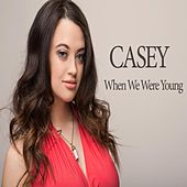 When We Were Young by Casey