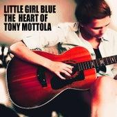 Little Girl Blue: The Heart of Tony Mottola by Tony Mottola