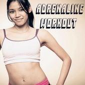 Adrenaline Workout (The Best Music for Aerobics, Pumpin' Cardio Power, Plyo, Exercise, Steps, Barré, Curves, Sculpting, Abs, Butt, Lean, Twerk, Slim Down Fitness Workout) von Various Artists