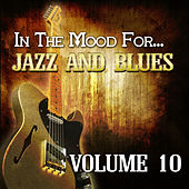 In the Mood For… Jazz and Blues, Vol. 10 de Various Artists