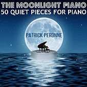 The Moonlight Piano - 50 Quiet Pieces for Piano by Patrick Péronne