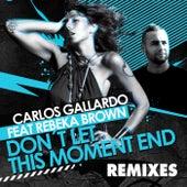 Don't Let This Moment End de Carlos Gallardo