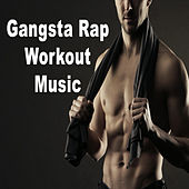 Gangsta Rap Workout Music von Various Artists