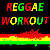 Reggae Workout (The Best Music for Aerobics, Pumpin' Cardio Power, Plyo, Exercise, Steps, Barré, Curves, Sculpting, Abs, Butt, Lean, Twerk, Slim Down Fitness Workout) von Various Artists
