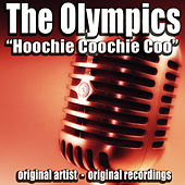 Hoochie Coochie Coo by The Olympics