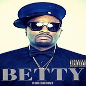 Betty von Ron Browz