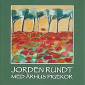 Jorden Rundt by Aarhus Pigekor