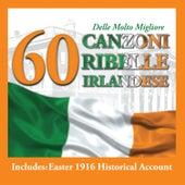 60 delle Molto Migliore Canzoni Ribelle Irlandese von Various Artists