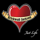 Just Life by Brickwall Jackson
